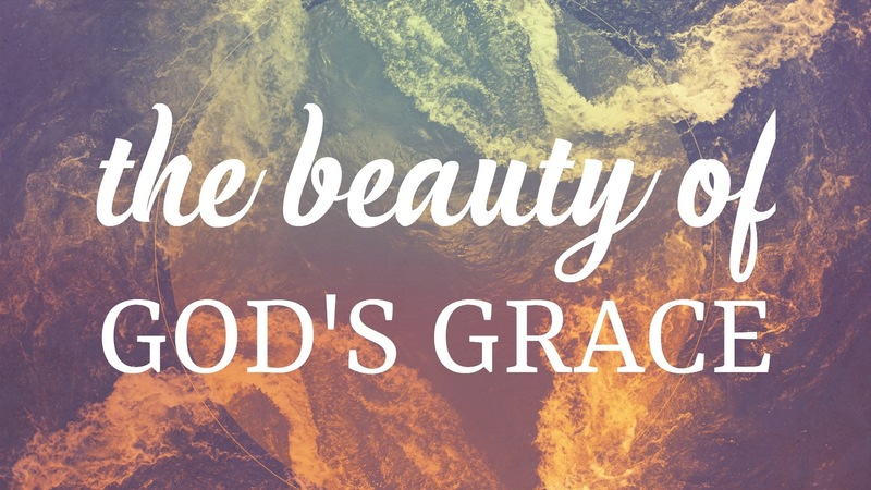 The Beauty of God's Grace