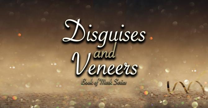 Disguises and Veneers