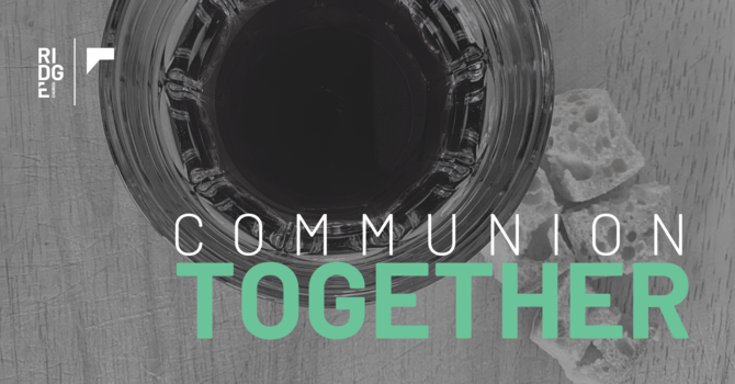 COMMUNION. Together.