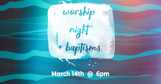 Worship Night & Baptisms
