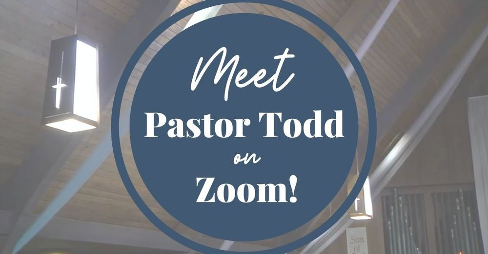 Small Group Zoom Gatherings with Pastor Todd Continues!