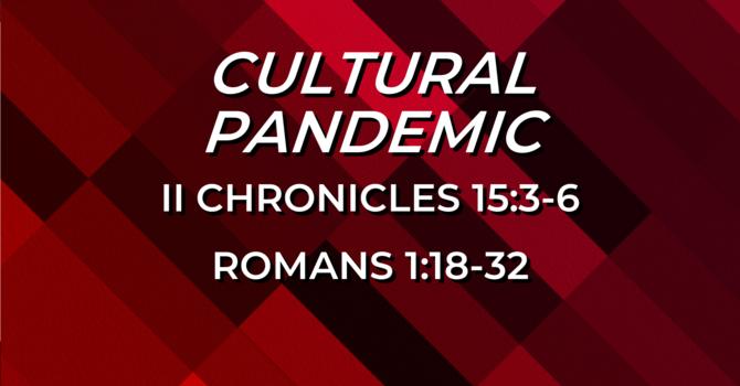 Cultural Pandemic