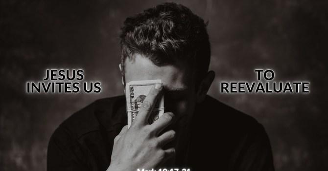 Jesus Invites Us to Reevaluate