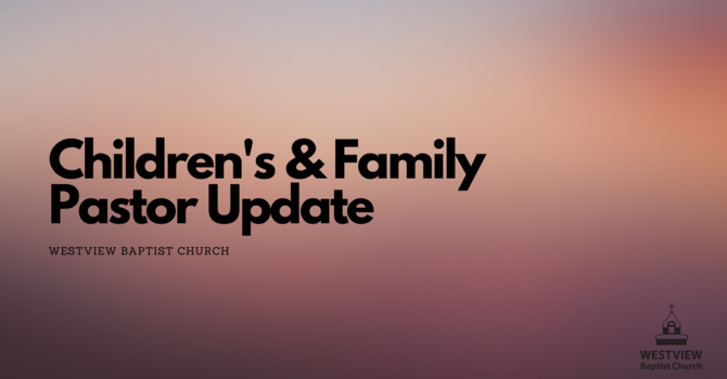 Children's & Family Pastor Update image