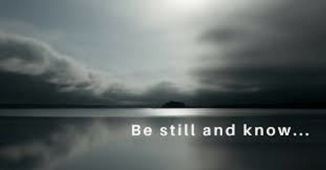 Be Still and Know - a musical reflection for this week image