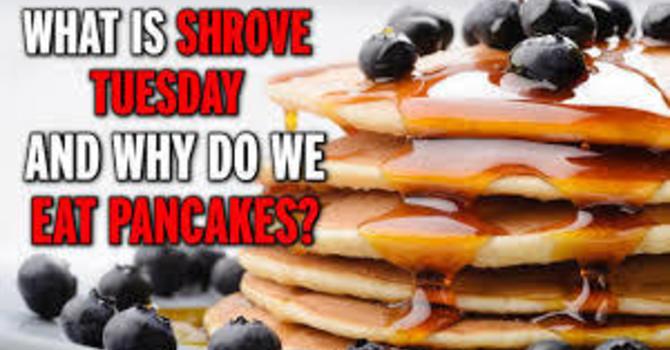 Shrove Tuesday - February 16th, 2021 image