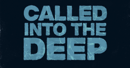 Called into The Deep