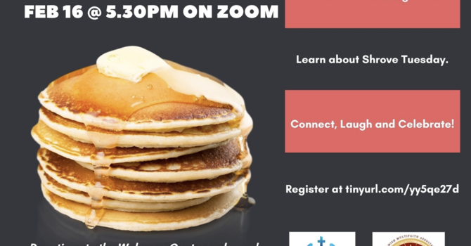 Shrove Tuesday Pancake Supper by Zoom image