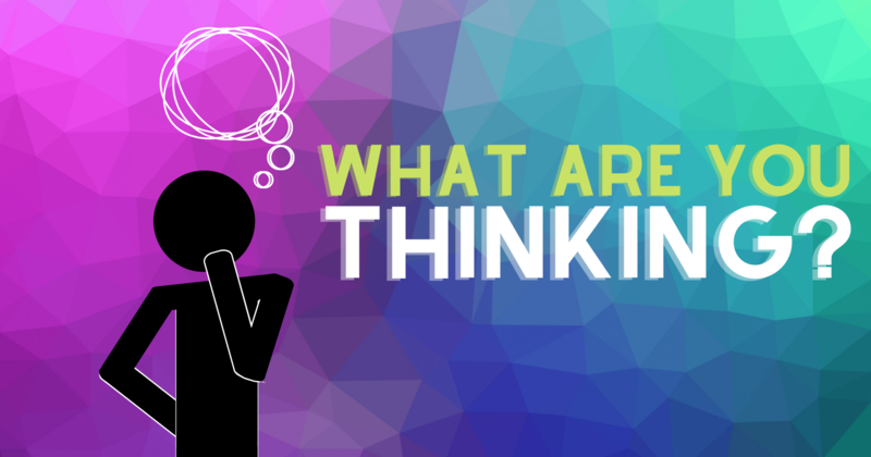 What Are You Thinking?