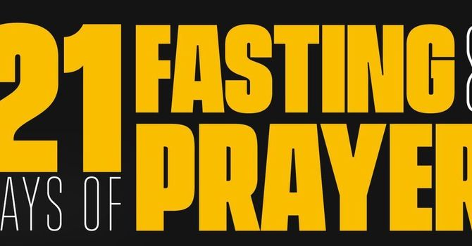 January 20th: Day 14 of 21 Days of Prayer & Fasting image