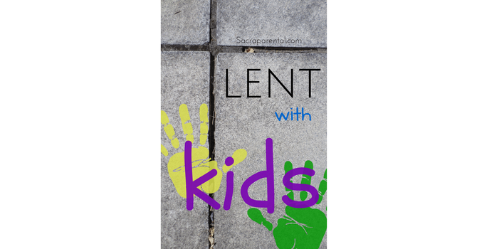 Lent with Kids image