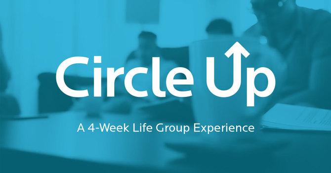 Circle Up: A 4-week Life Group Experience