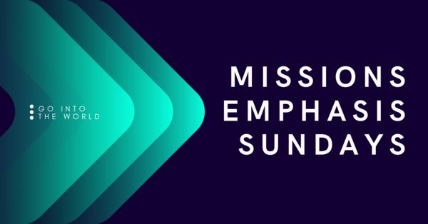 Missions Emphasis Sundays