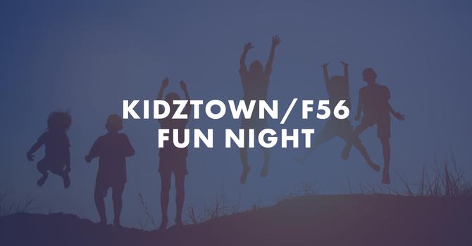 Kidztown / F56 Fun Night