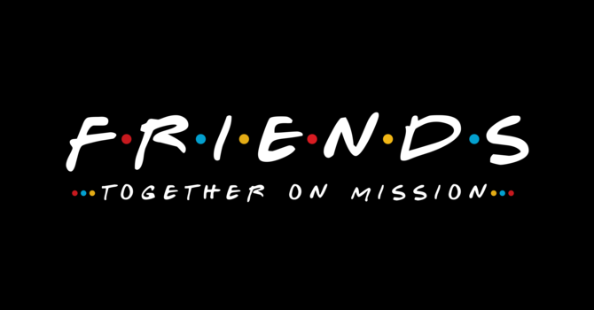 Friends | Week 7 | February 14, 2021