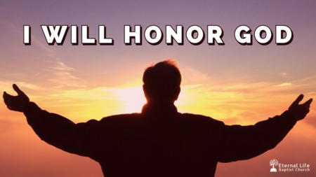 I Will Honor God