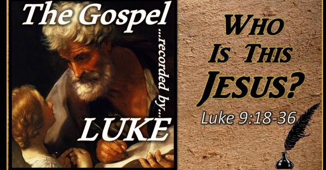 The Gospel of Luke 13 - Who Is This Jesus?