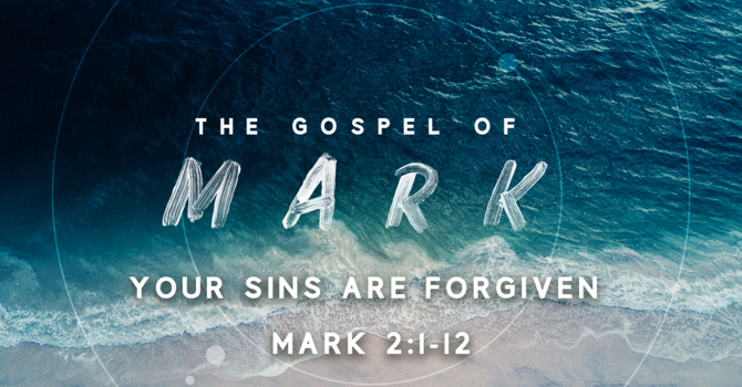 The Gospel of Mark: Your Sins Are Forgiven