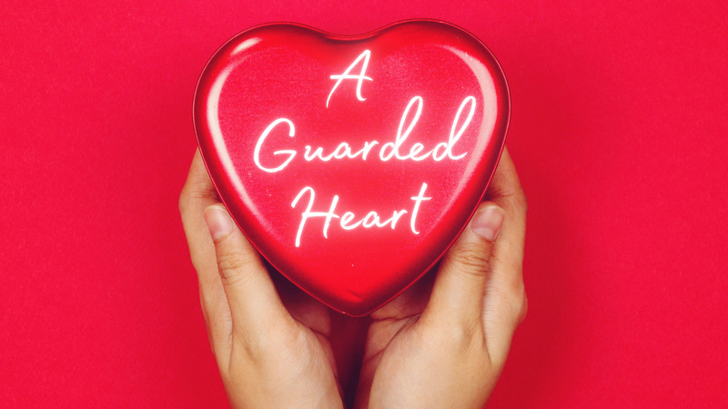 A Guarded Heart