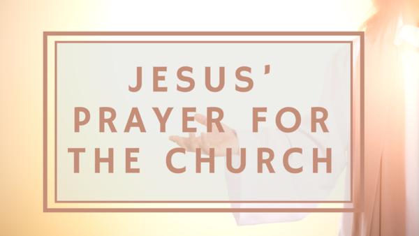 Jesus' Prayer for the Church