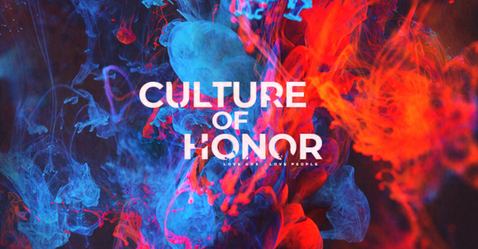 Culture of Honor Pt. 3