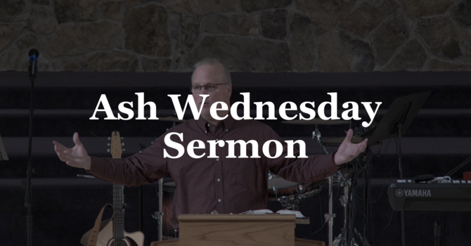 Ash Wednesday Sermon