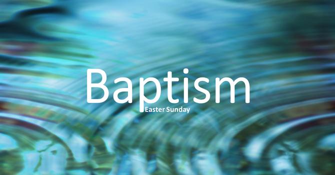 Easter Sunday - Baptism