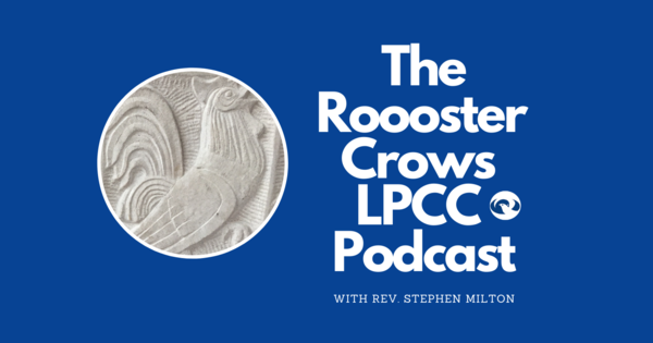 Rooster Crows LPCC Podcast