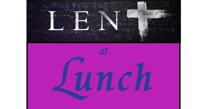 Lent at Lunch
