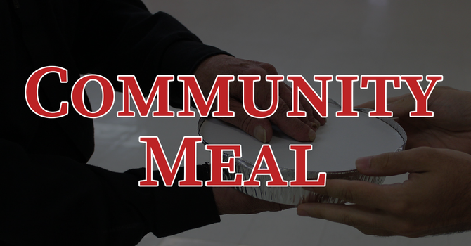 Community Dinner (Takeout)