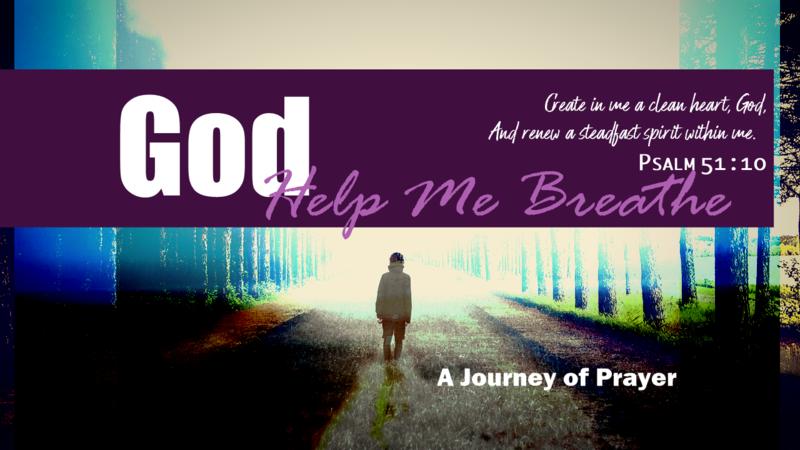 God, Help Me to Breathe