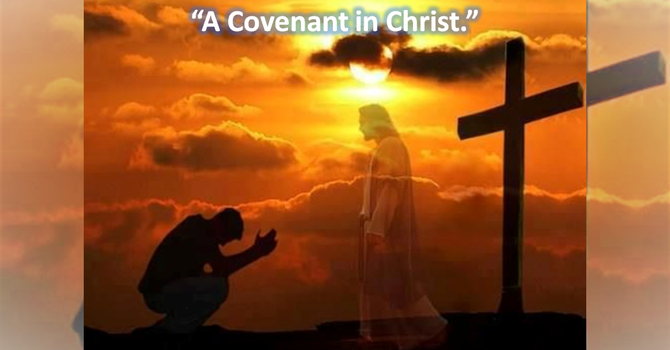 A Covenant in Christ