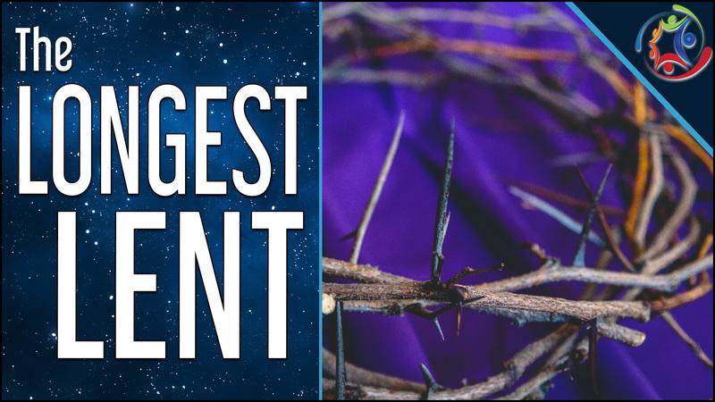 The Longest Lent