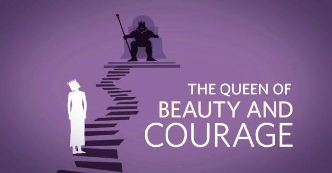 Esther: Queen of Beauty and Courage