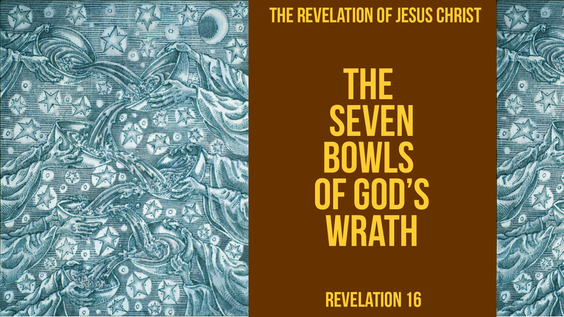 The Seven Bowls of Gods Wrath