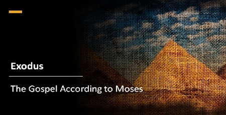Exodus: The Gospel according to Moses
