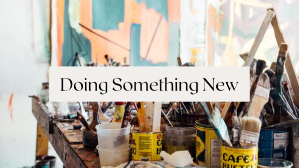 Doing Something New