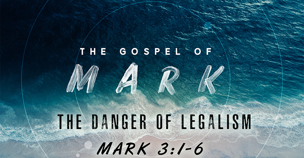 The Gospel of Mark: The Danger of Legalism