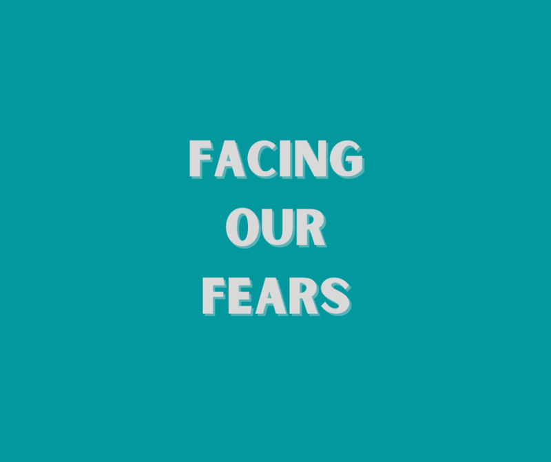 Facing Our Fears