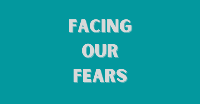 Facing Our Fears image