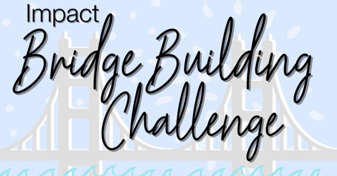 Impact Bridge Building Challenge