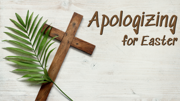 Apologizing for Easter (2021)