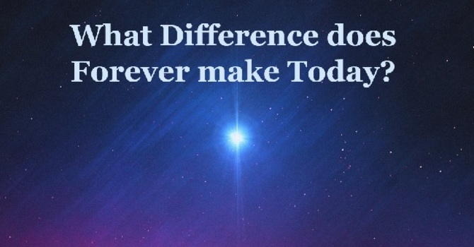 What Difference does Forever make Today? image