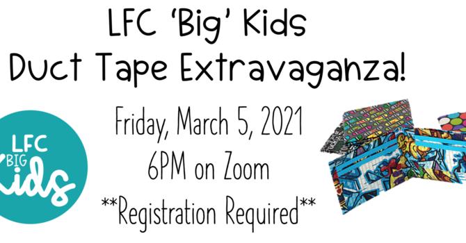 Duct Tape Extravaganza! LFC 'Big' Kids