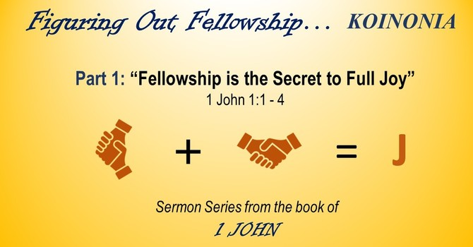 """Fellowship is the Secret to Full Joy"""
