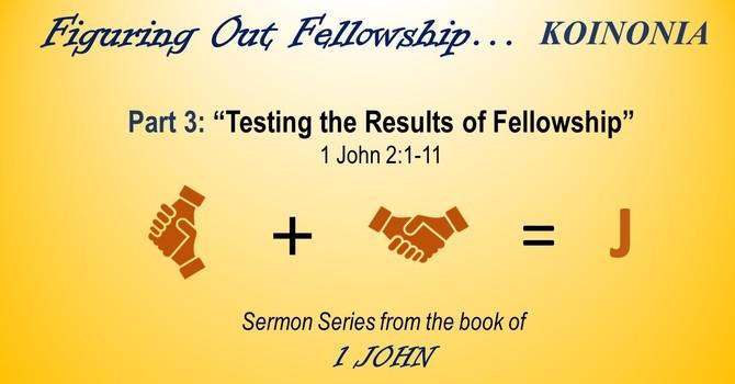 """Testing the Reality of Fellowship"""
