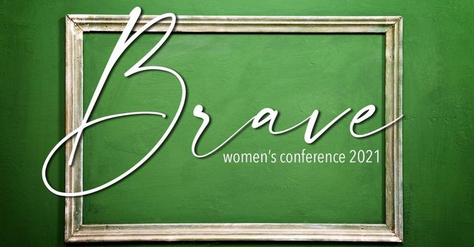"""Brave"" Women's Conference 2021"