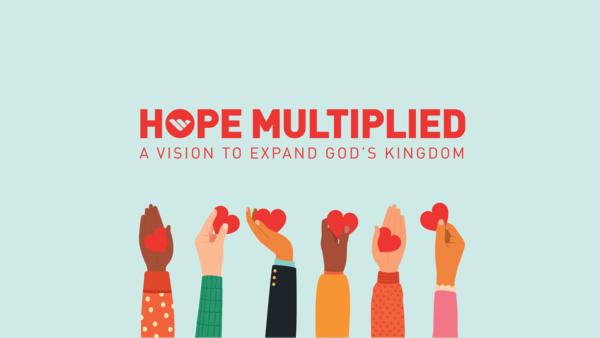 Hope Multiplied