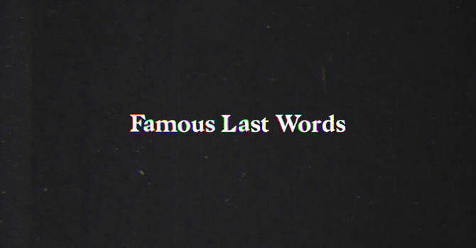 """Famous Last Words: """"Today you will be with me in paradise"""" - Week 2"""