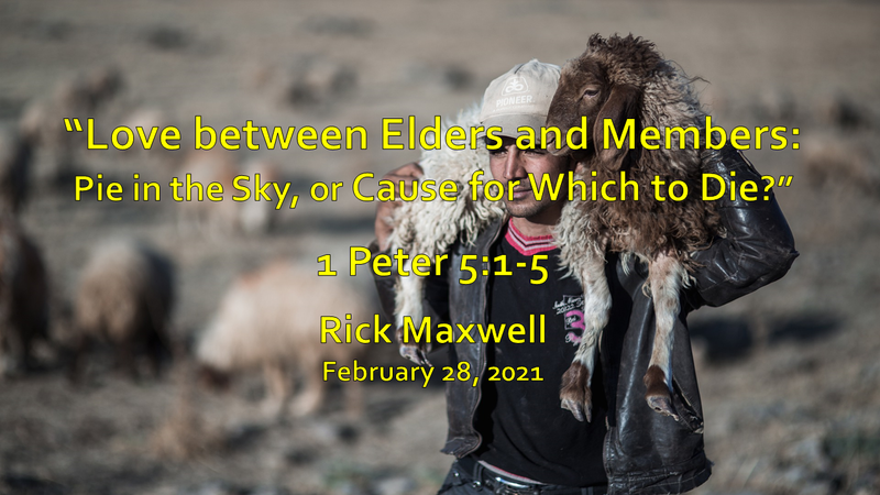 """""""Love between Elders and Members:  Pie in the Sky, or Cause for Which to Die?"""""""